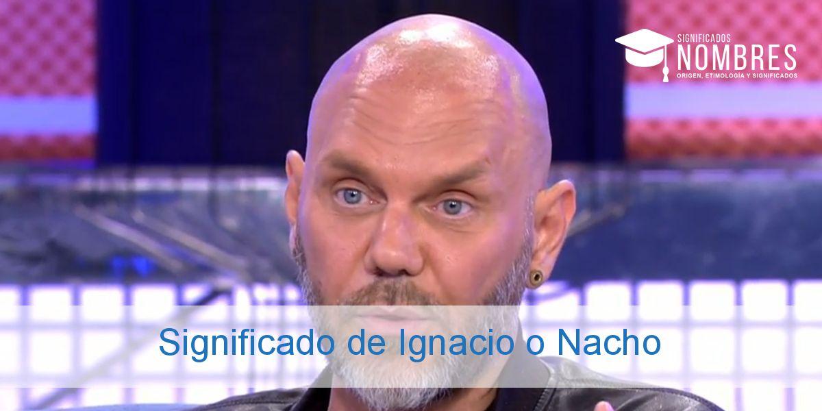 Significado de Ignacio o Nacho