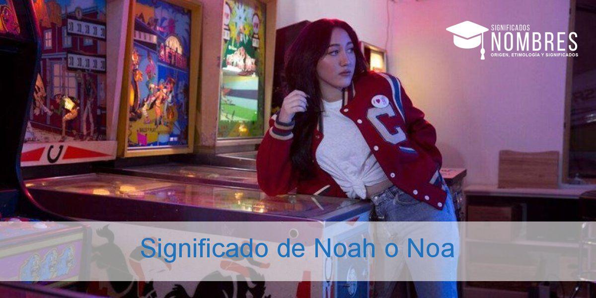 Significado de Noah o Noa