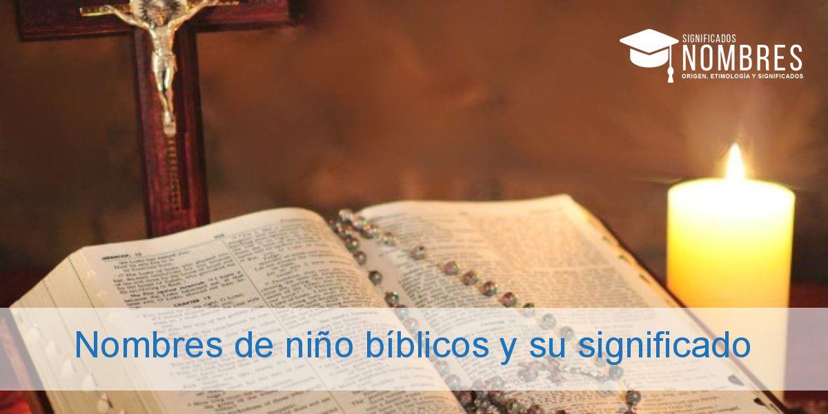 176 Nombres De Niño Bíblicos Súper Bonitos