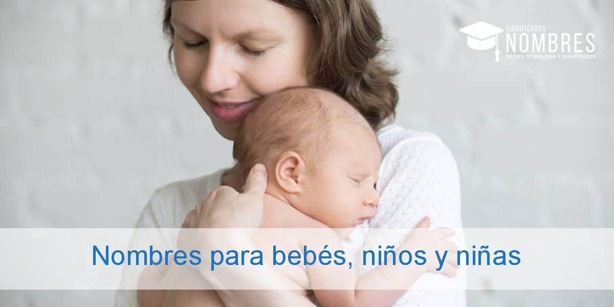 Nombres para bebés, niños y niñas