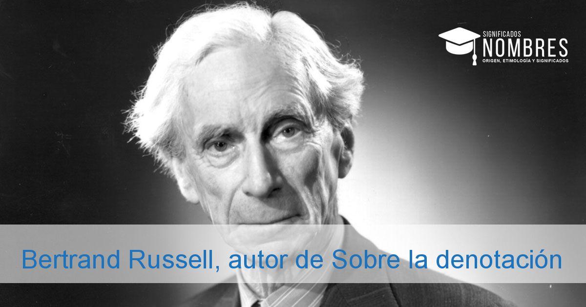 Bertrand Russell, autor de Sobre la denotación